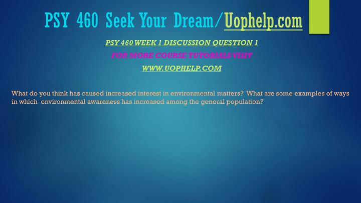 Psy 460 seek your dream uophelp com2