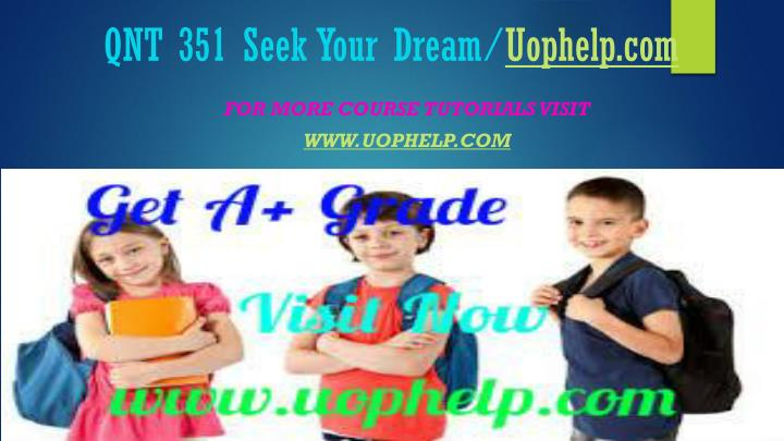 Qnt 351 seek your dream uophelp com