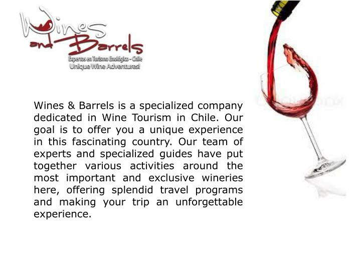 Wines & Barrels is a specialized company dedicated in Wine Tourism in Chile. Our goal is to offer yo...
