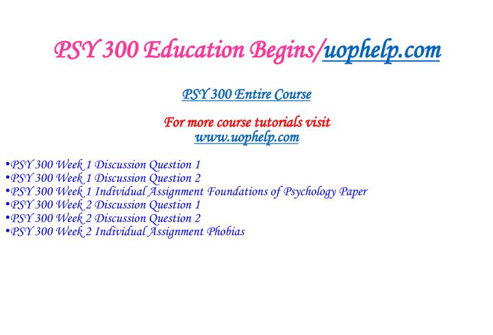 Psy 300 education begins uophelp com1