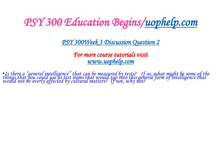 PSY 300 Education Begins/