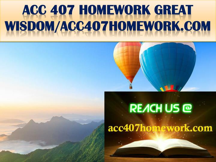 Acc 407 homework great wisdom acc407homework com