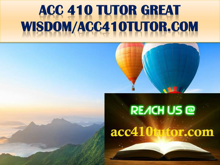Acc 410 tutor great wisdom acc410tutor com