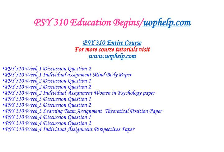 Psy 310 education begins uophelp com1