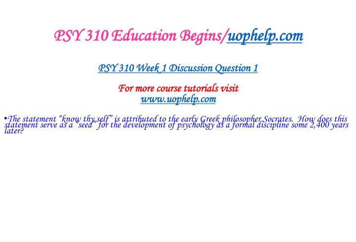 Psy 310 education begins uophelp com2