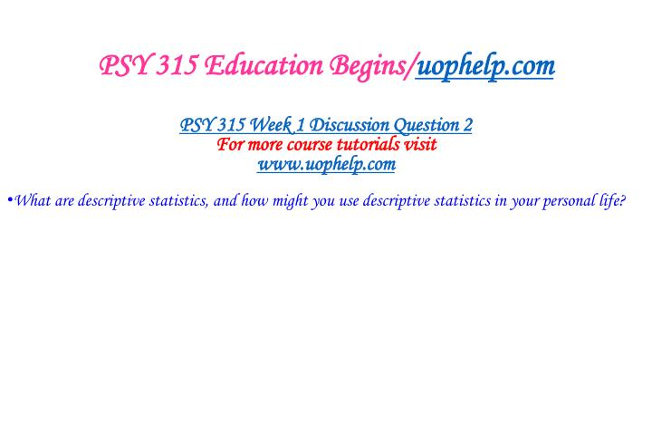 Psy 315 education begins uophelp com2