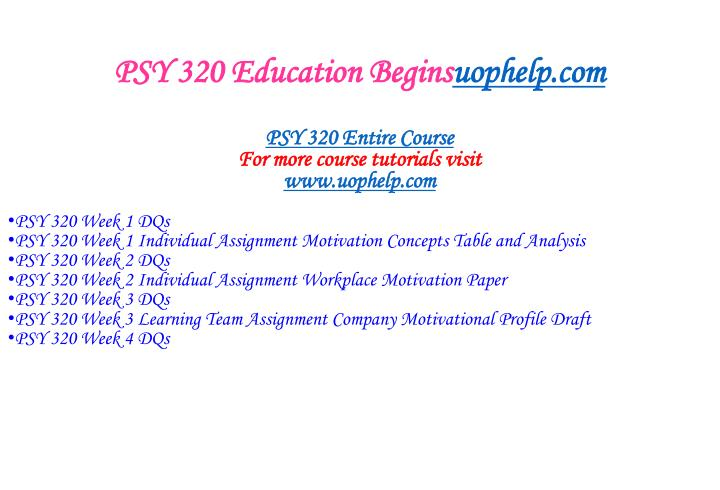 Psy 320 education begins uophelp com1