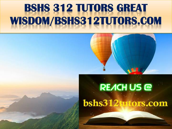 Bshs 312 tutors great wisdom bshs312tutors com