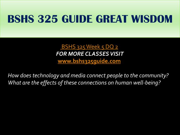 BSHS 325 GUIDE GREAT WISDOM