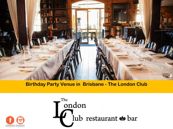 Birthday Party Venue in  Brisbane - The London Club