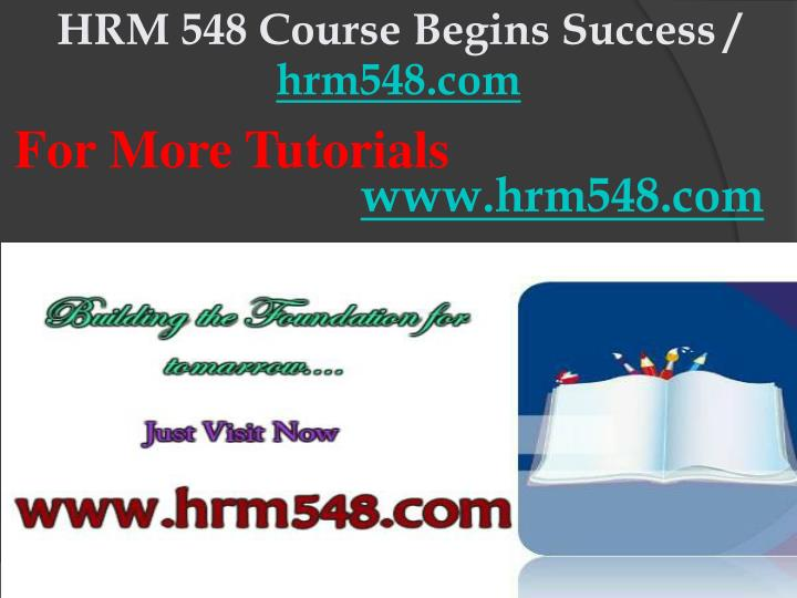 HRM 548 Course Begins Success /
