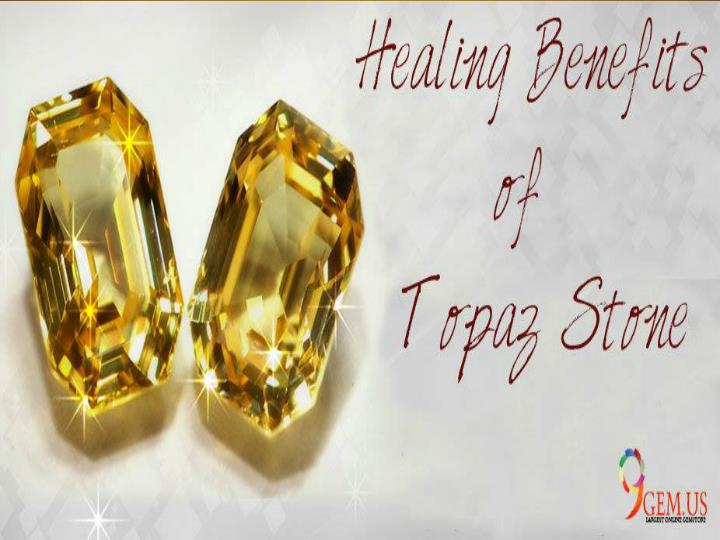 Healing Benefits of Topaz Stone