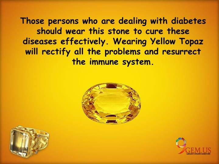Those persons who are dealing with diabetes should wear this stone to cure these diseases effectively