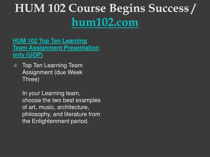 HUM 102 Course Begins Success /