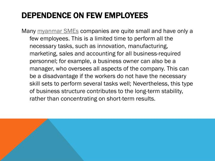 Dependence on Few Employees