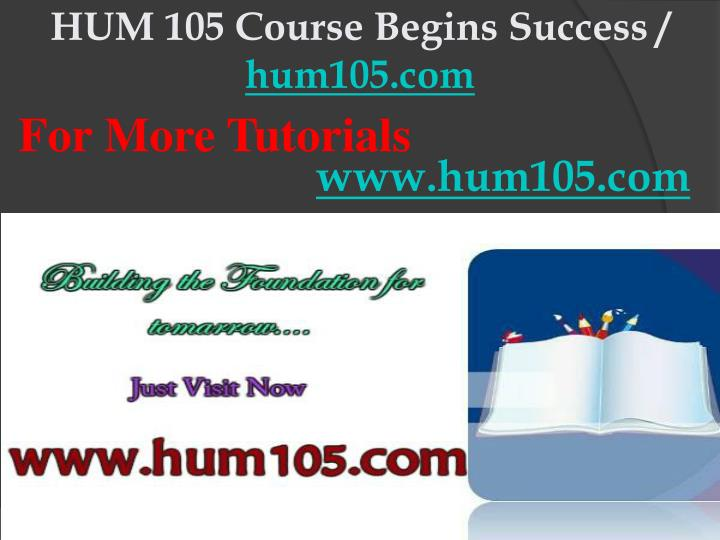Hum 105 course begins success hum105 com