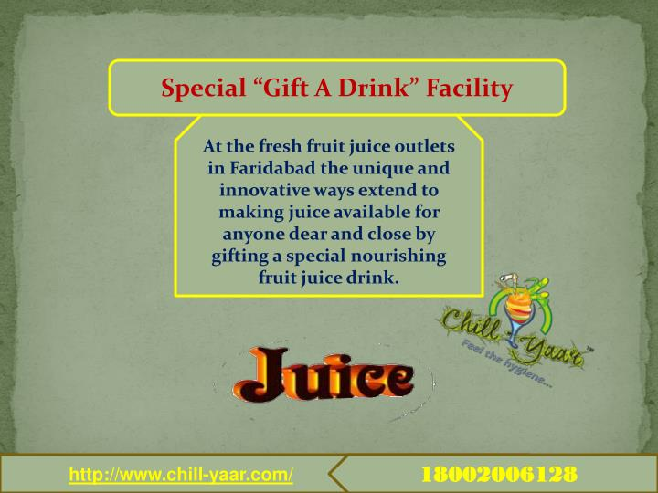 "Special ""Gift A Drink"" Facility"