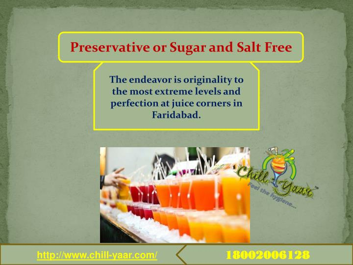 Preservative or Sugar and Salt Free