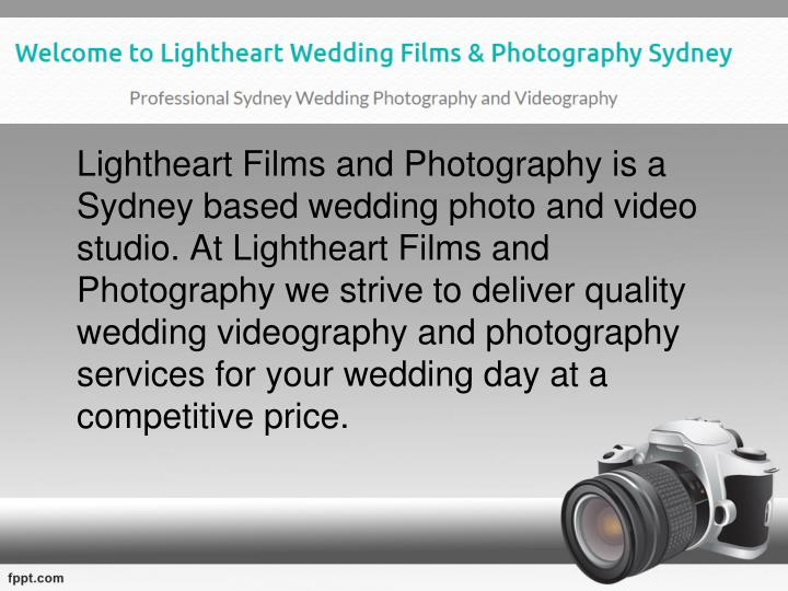 Lightheart Films and Photography is a Sydney based wedding photo and video studio. At Lightheart Films and Photography we strive to deliver quality wedding videography and photography services for your wedding day at a competitive price.