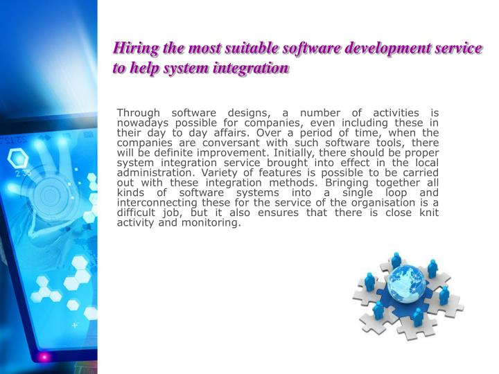 Hiring the most suitable software development service to help system integration
