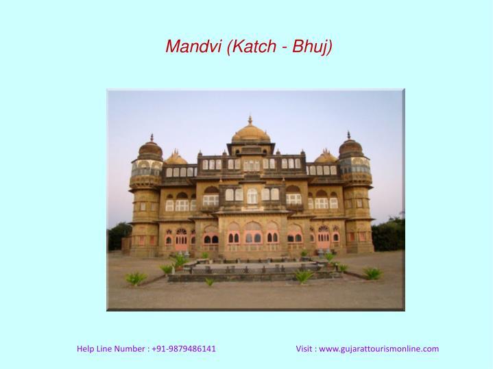 Mandvi (Katch - Bhuj)