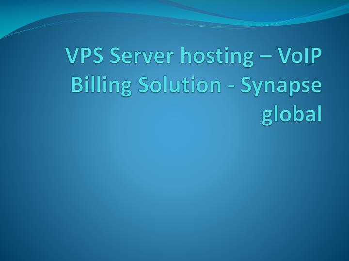 Vps server hosting voip billing solution synapse global