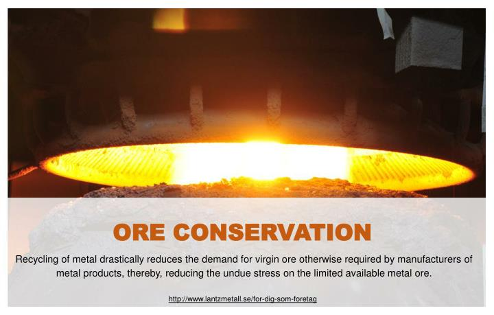 ORE CONSERVATION