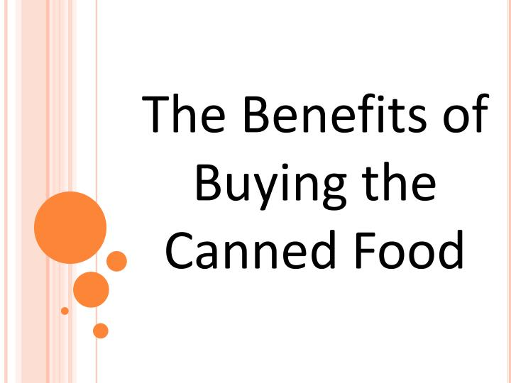 The Benefits of Buying the Canned