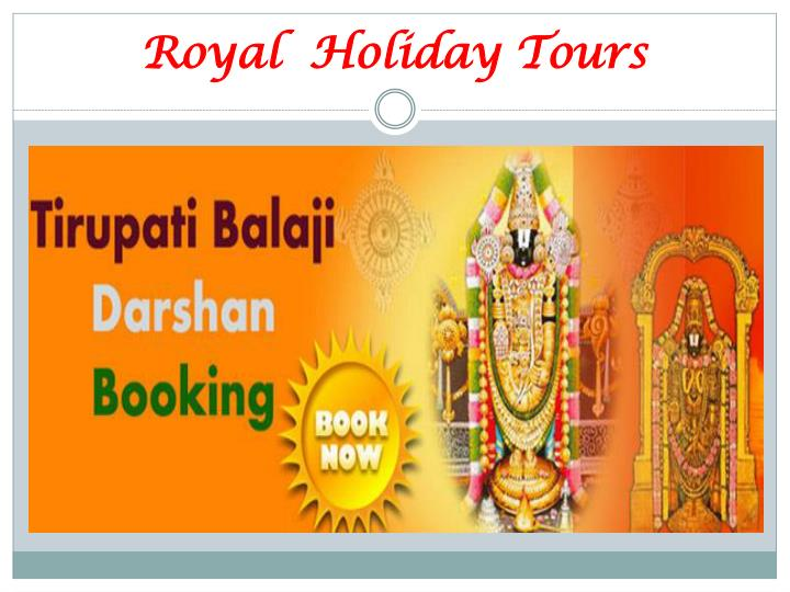Royal holiday tours