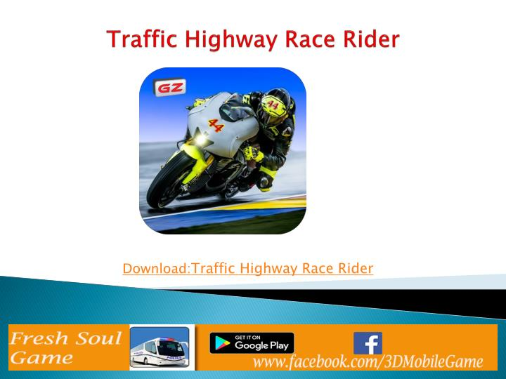 Traffic highway race rider