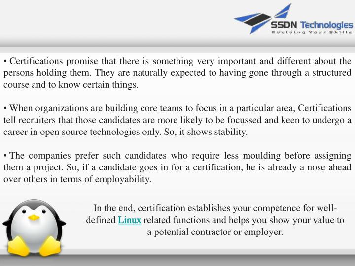 Certifications promise that there is something very important and different about the persons holding them. They are naturally expected to having gone through a structured course and to know certain things.