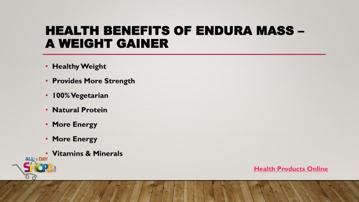 Health benefits of endura mass a weight gainer