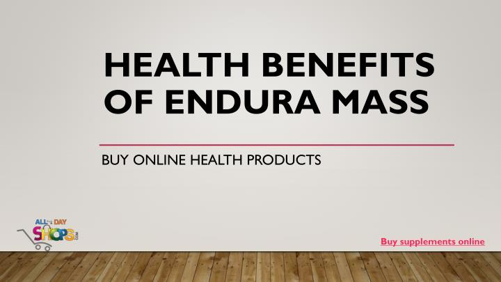 Health benefits of endura mass