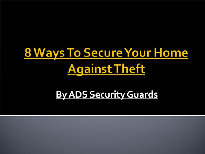8 ways to secure your home against theft