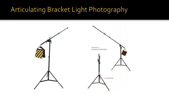 Articulating Bracket Light Photography