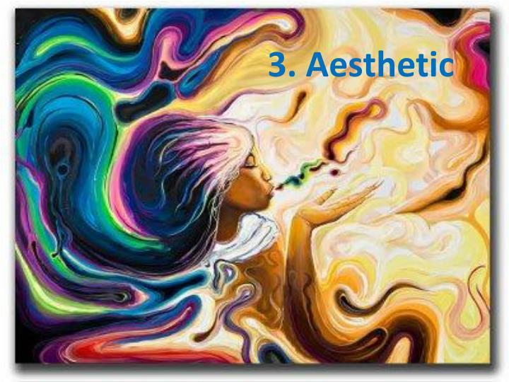 3. Aesthetic