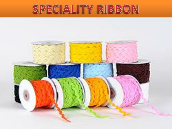 SPECIALITY RIBBON