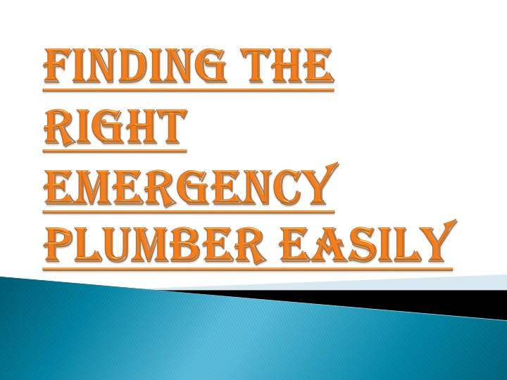 Finding the Right Emergency Plumber Easily