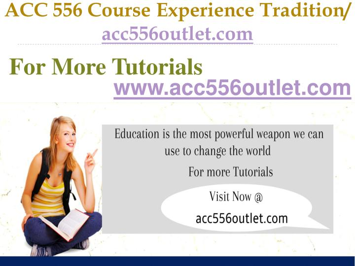 Acc 556 course experience tradition acc556outlet com