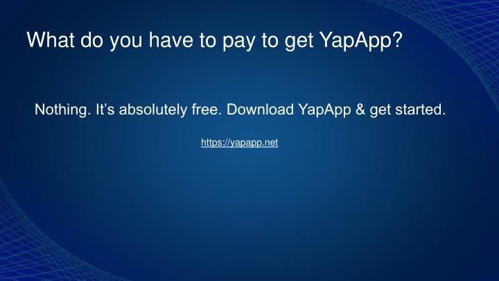 What do you have to pay to get YapApp?