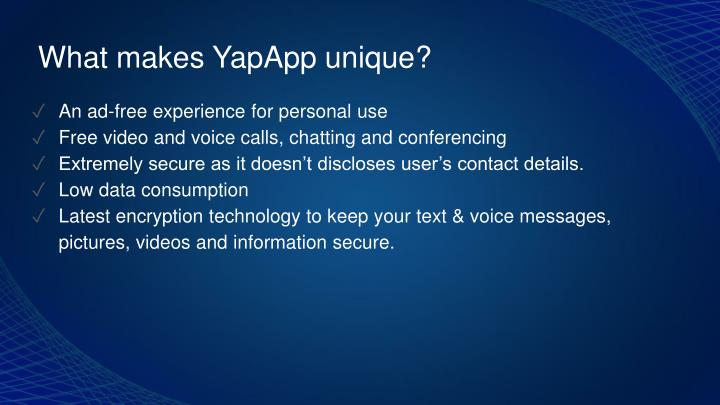 What makes YapApp unique?