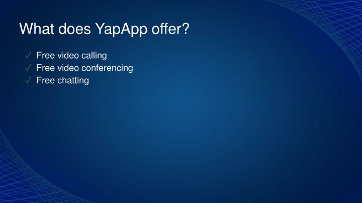 What does YapApp offer?