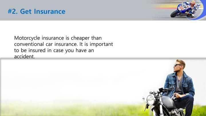 #2. Get Insurance