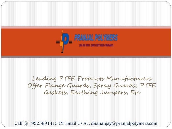 Leading PTFE Products Manufacturers Offer Flange Guards, Spray Guards, PTFE Gaskets,
