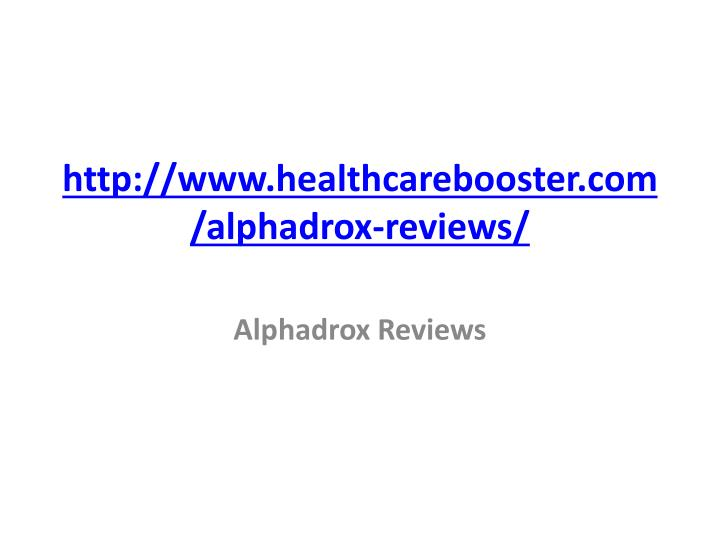 Http www healthcarebooster com alphadrox reviews
