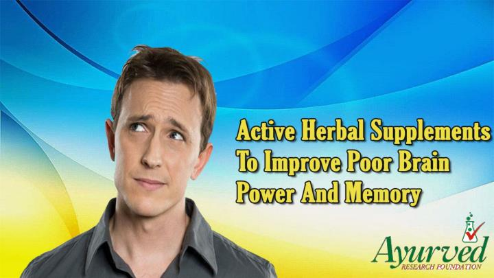 Active herbal supplements to improve poor brain power and memory