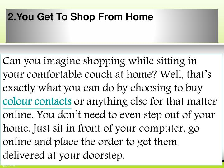 2.You Get To Shop From Home