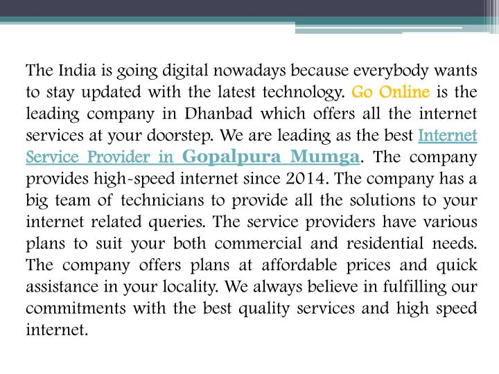 The India is going digital nowadays because everybody wants to stay updated with the latest technology.