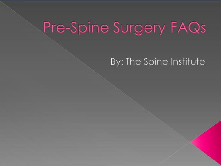 Pre spine surgery faqs
