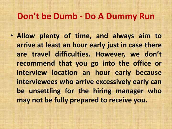 Don't be Dumb - Do A Dummy Run
